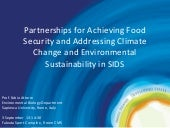 Partnerships for achieving food security and addressing climate change and environmental sustainability in SIDS
