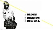 Fashion: Blogs. Brands. Digital