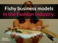 Fishy business models in the fashion industry. (by @nickdemey)