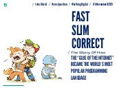 Fast Slim Correct: The History and ...