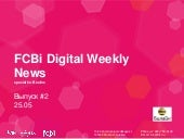 FCBi Digital Weekly News 25.05