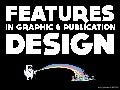Features in Graphic and Publication Design
