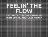 Cassandra Day Denver 2014: Feelin' the Flow: Analyzing Data with Spark and Cassandra