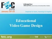 Fetc 2015   educational video game design