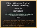 E-Portfolios - A Digital Narrative of your Learning