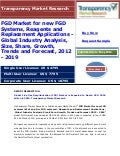 FGD Market: An Overview of Growth Factors and Future Prospects 2013 - 2019