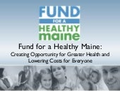 Fund for a Healthy Maine PPT, July ...