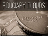 Fiduciary clouds