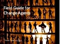 Field Guide For Change Agents