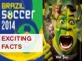 EXCITING FACTS ABOUT FIFA WORLD CUP 2014 - BRAZIL