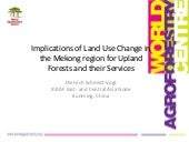 Implication of land use change in the Mekong region for upland forests and their services