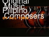 Original Pinoy Music Composers Of A...