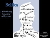 Selfies - Understanding the Digital...