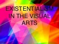 Fine art and existentialism
