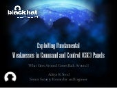 BlackHat 2014 Briefings - Exploiting Fundamental Weaknesses in Botnet C&C Panels !