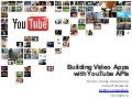 Building Video Applications with YouTube APIs