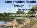 Conservation Results for Public-Private Partnerships
