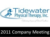 2011 Tidewater Physical Therapy, Inc. Company Meeting