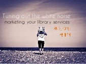 Marketing Your Library Services