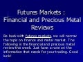 Financial and Precious Metal Review
