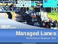 Managed Lanes: More than a Revenue Tool