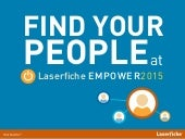 Find Your People at Empower 2015 - Laserfiche Conference