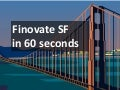 Finovate SF in 60 Seconds