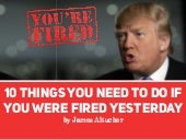 What To Do If You Were Fired Yesterday