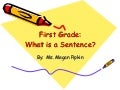 First Grade:  What is a Sentence?
