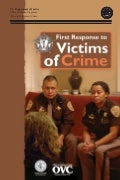 First Response to Victims of Crime: A Guidebook for Law Enforcement