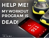 FITNESS 911 - Workout Program Failure Is NOT (necessarily) Your Fault