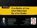 Five myths of live chat debunked by a car dealer