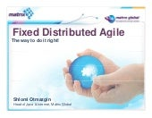 Fixed distributed agile