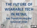 The future of wearable tech in retail