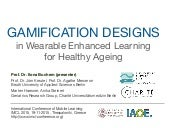 Gamification designs in Wearable Enhanced Learning for Healthy Ageing