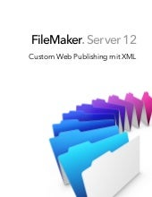 FileMaker Server 12: Custom Web Pub...