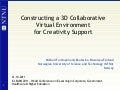 Constructing a 3D Collaborative Virtual Environment for Creativity Support