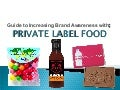 Guide to Acheiving Brand Awareness with Private Label Food