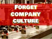 Why You Should Forget Company Culture