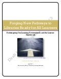 Draft 1 Forging New Pathways to Libraries Ready for All Learners--Redesigning Learning Enviornments and the Learner Experience