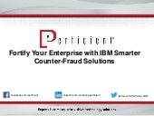 Fortify Your Enterprise with IBM Smarter Counter-Fraud Solutions