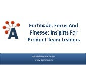 Fortitude Focus and Finesse Insights For Product Team Leaders