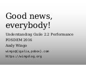 Good news, everybody! Guile 2.2 performance notes (FOSDEM 2016)