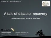 A tale of Disaster Recovery (Cfengi...