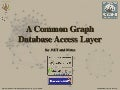 Fosdem 2011 - A Common Graph Database Access Layer for .Net and Mono