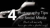 4 Photography Tips for Social Media