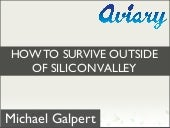 How to survive outside of Silicon V...