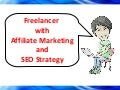 Freelancer with Affiliate Marketing and SEO Strategy