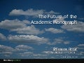 Frances Pinter_The future of the academic monograph