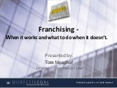 Franchising systems - when they work and what to do when they don't!